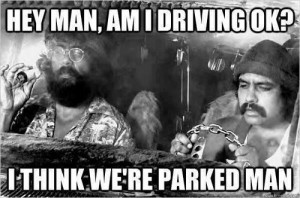 CHEECH AND CHONG PARKED MEME