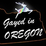 "The Portland Mercury ballyhoos same sex marriage. Changes Portland's iconic sign from ""Made in Oregon"" to ""Gayed in Oregon."""